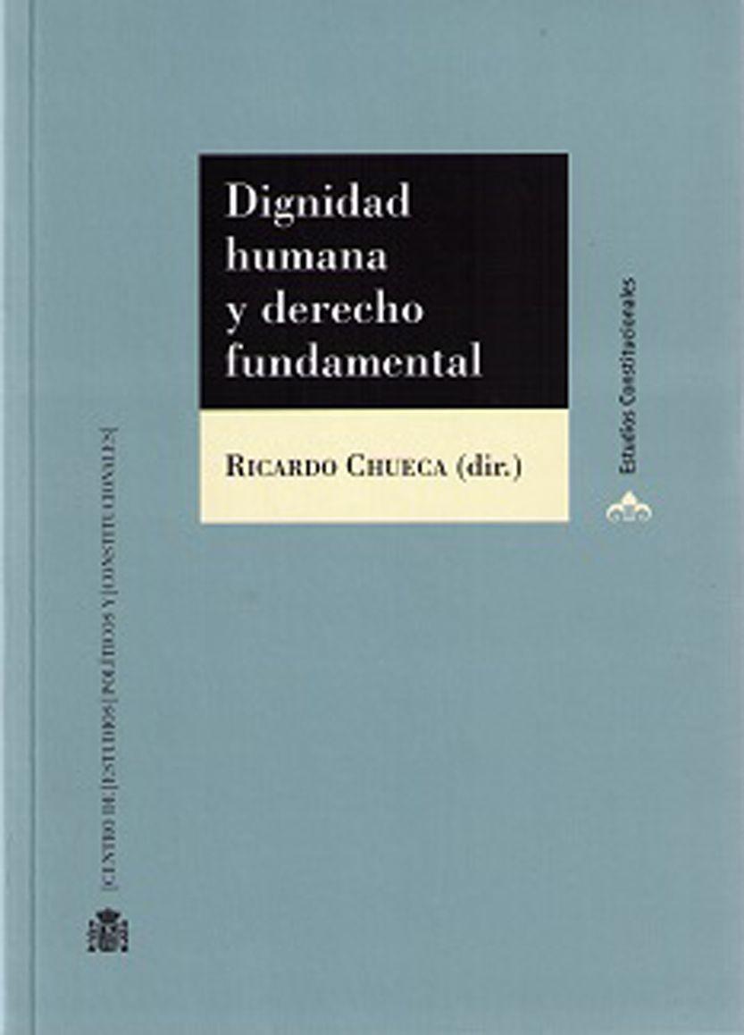 Dignidad Humana Y Derecho Fundamental Ricardo Chueca Dignidad Humana Libros De Derecho Dignidad