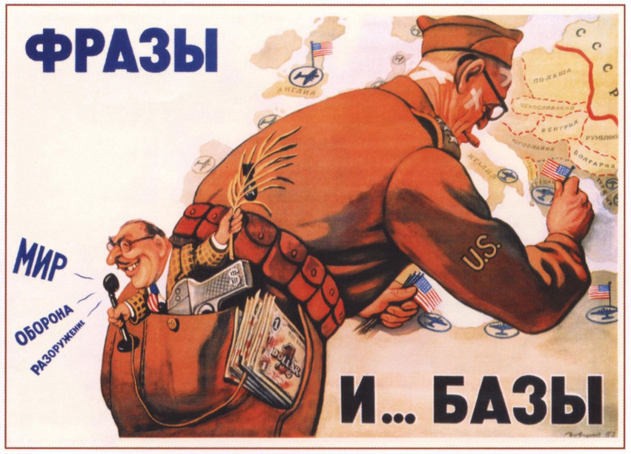 """historicalposters: """"  Soviet Anti USA/NATO poster (1952) Text: Large font : """"Phrases….. and Bases"""" Smaller font: """"Peace. Defence. Disarment."""" """""""