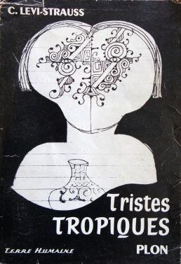 Tristes Tropiques Claude Levi Strauss Levi Strauss Close Encounter Of The Third Kind