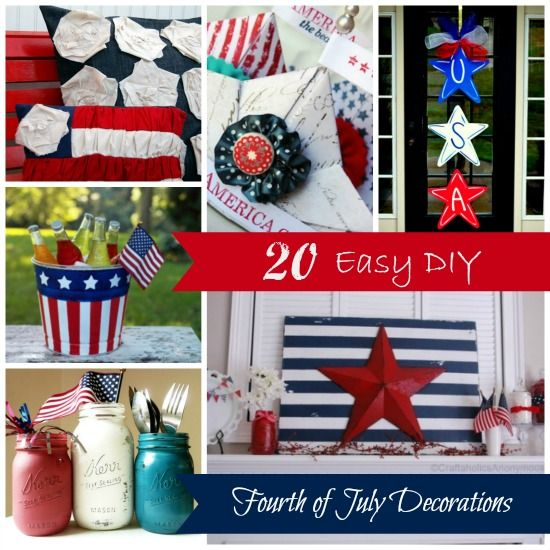 20 Easy Diy Fourth Of July Decorations Fourhtofjuly Memorialday