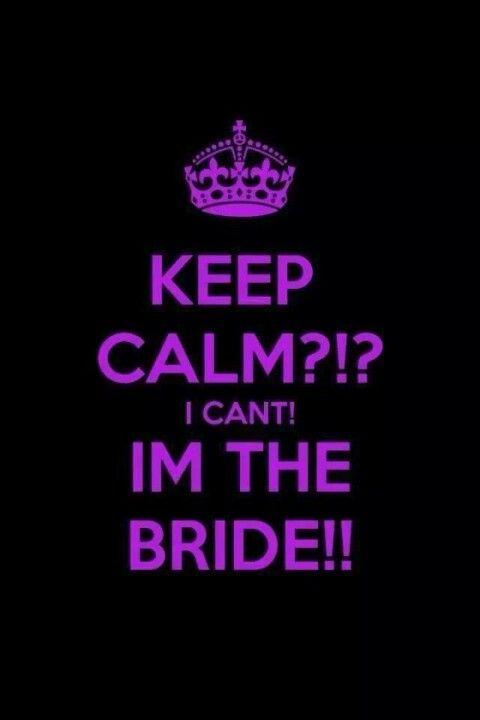 Bridezilla Calmate Pinterest Keep Calm Keep Calm Quotes And Bride