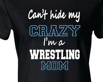 c30fa942 Wrestling Mom Shirt, Wrestling Mom T-Shirt, Can't Hide Crazy | I'm a ...