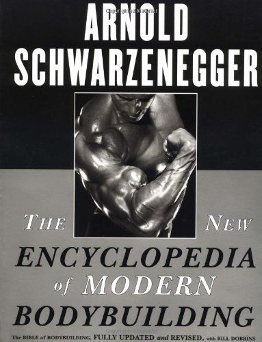 The New Encyclopedia Of Modern Bodybuilding The Bible Of Bodybuilding Fully Updated And Revised By Arnold Schwarzenegger 19 79 Arnold Schwarzenegger Bodybuilding Arnold Schwarzenegger Bodybuilding
