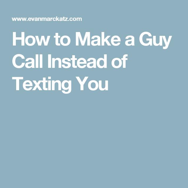How to make a guy call you more