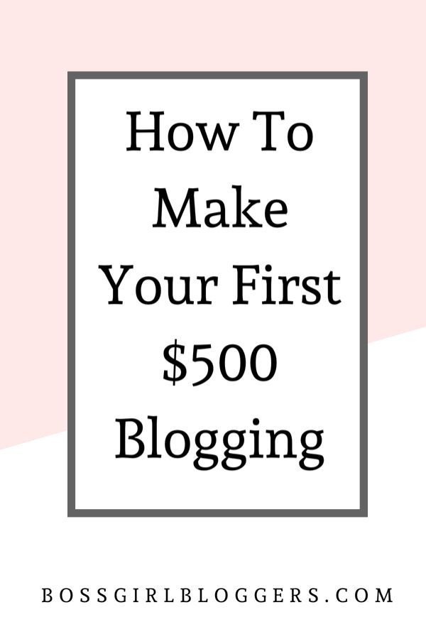 How to make your first $500 blogging. A step by step guide to help you increase your blog income. Affiliate marketing, blog sponsorships, creating and selling digital products and more. How to finally make money blogging in 2020. #makemoneyblogging #blogincome #income #workfromhome #makemoneyonline