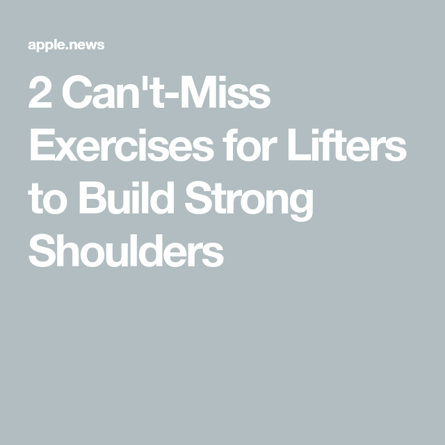 2 Can't-Miss Exercises for Lifters to Build Strong Shoulders — Men's Health