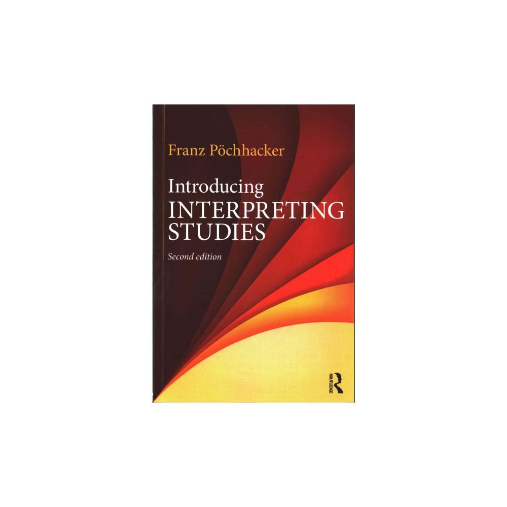 Introducing Interpreting Studies (Revised) (Paperback) (Franz  Pu00f6chhacker)