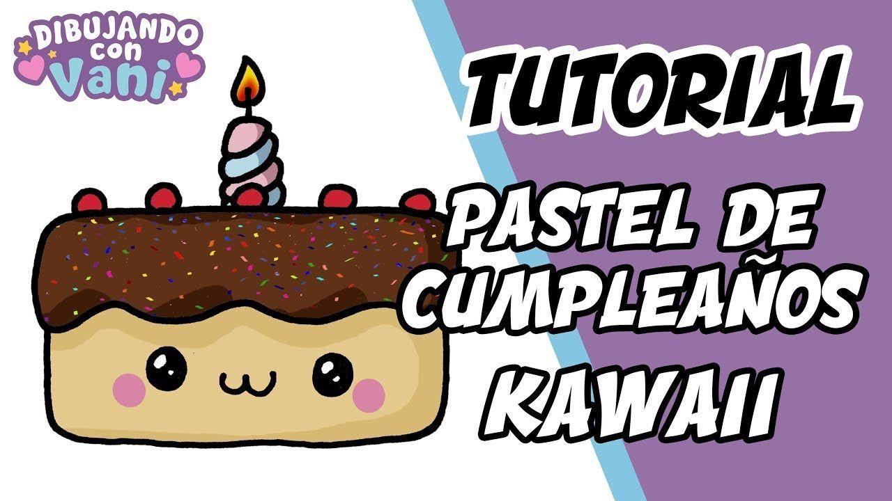 Como Dibujar Pastel De Cumpleanos Kawaii Dibujos Imagenes Faciles Anim Pastel De Cumpleanos Pasteles Kawaii Pastel Dibujo