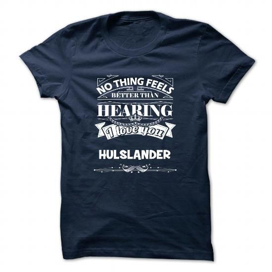 I Love HULSLANDER Shirt, Its a HULSLANDER Thing You Wouldnt understand