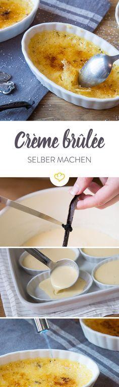 Gebrannte Creme: Crème brûlée selber machen #cremebrulée