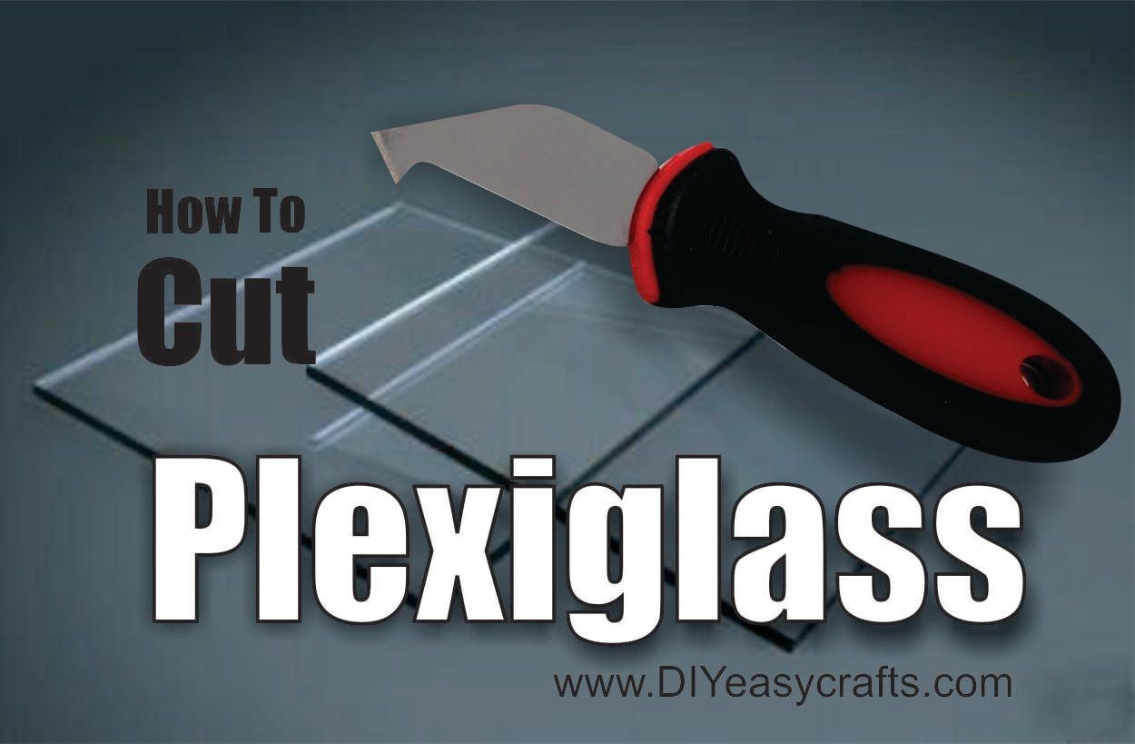 DIY How to Easily Cut Plexiglass | Share Today\'s Craft and DIY Ideas ...
