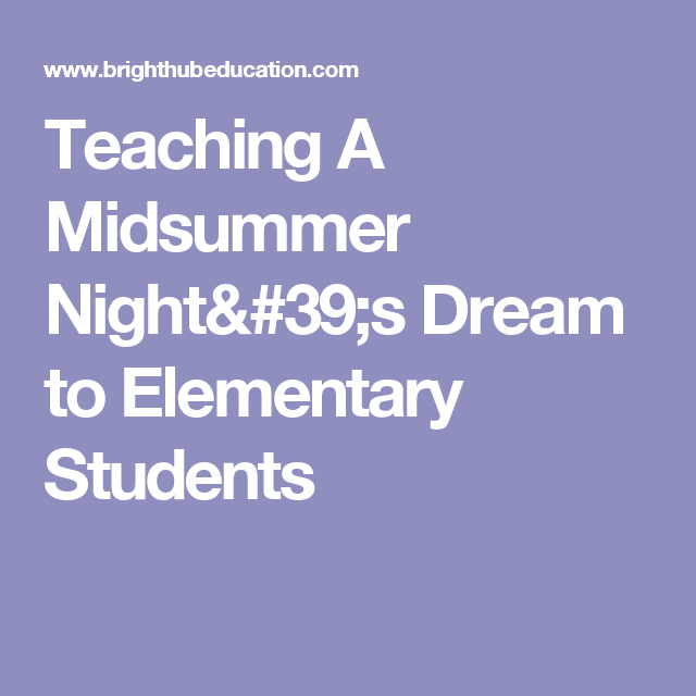 Teaching A Midsummer Nights Dream To Elementary Students