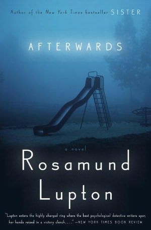 Afterwards by Rosamund Lupton--click to place a hold!