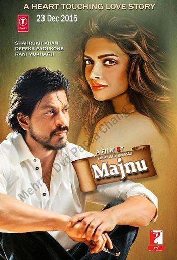 Shahrukh Khan Depeeka Padukon Rani Mukharji New 2015 Movie Majnu Poster Best Bollywood Movies Latest Bollywood Movies Bollywood Posters
