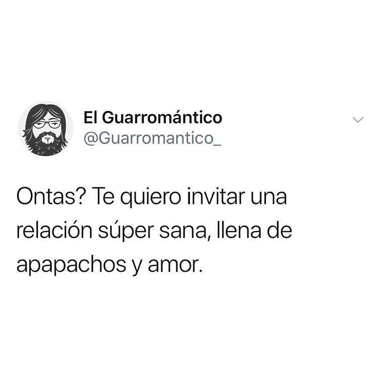 El Guarromantico En Instagram Ontas Siganme Tambien En Facebook Elguarromantico Twitter Guarroman El Guarromantico Frases Bonitas Frases Perronas