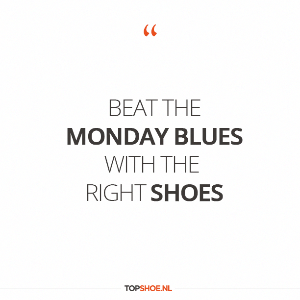 Beat The Monday Blues With The Right Shoes Quote Shoes Qotd