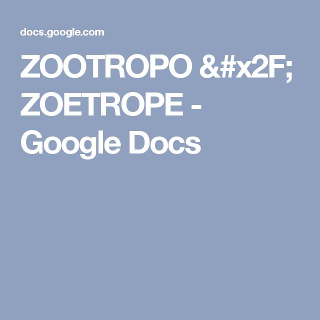 ZOOTROPO / ZOETROPE - Google Docs