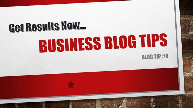 business-blog-tips-6 by Dave  Schlueter via Slideshare