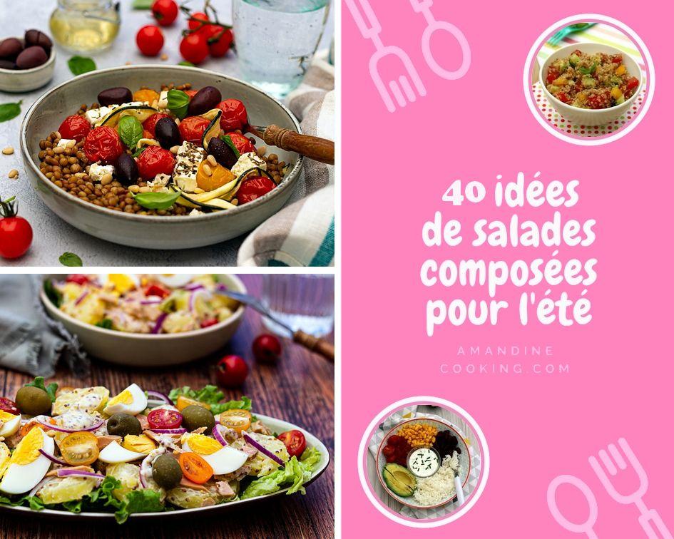 40 Idees De Salades Composees Pour L Ete Amandine Cooking Idee Salade Salades Composees Recette Salade Ete