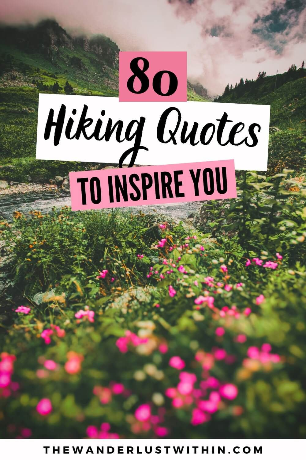 80 Inspiring Hiking Quotes For Adventure Lovers In 2020 The Wanderlust Within In 2020 Hiking Quotes Hiking Quotes Funny Hiking Quotes Adventure