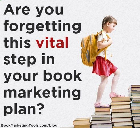 Are you forgetting this vital step in your book marketing plan? | Book Marketing Tools Blog