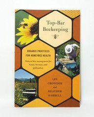 Top-Bar Beekeeping | Bee keeping, Top bar hive, Top bar ...