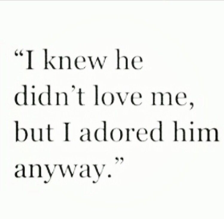 And when I really think about it, I didn't love him either. I think I was caught up in the idea of a better him or a better us together.