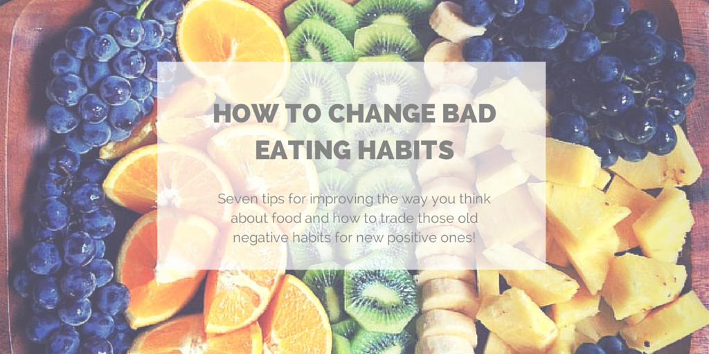 How To Change Bad Eating Habits