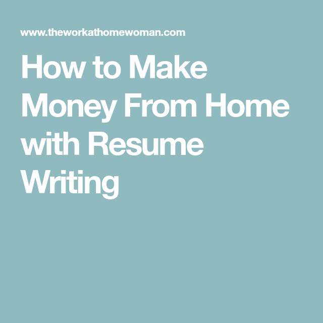 Resume Writing Jobs How To Make Money From Home With Resume Writing  Resume Writing