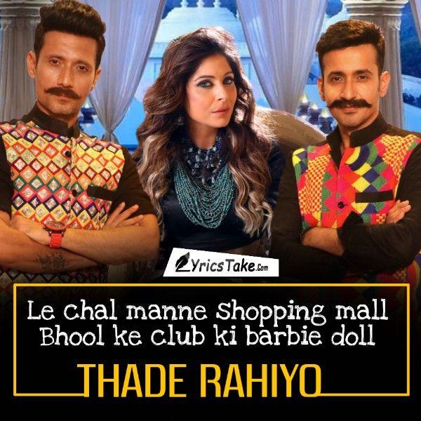 THADE RAHIYO LYRICS - Meet Bros feat. Kanika Kapoor ...