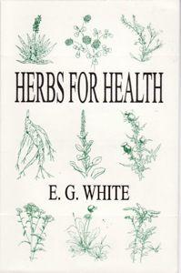 Hers, hebalism, natural remedies, health, healing ELLEN G  WHITE