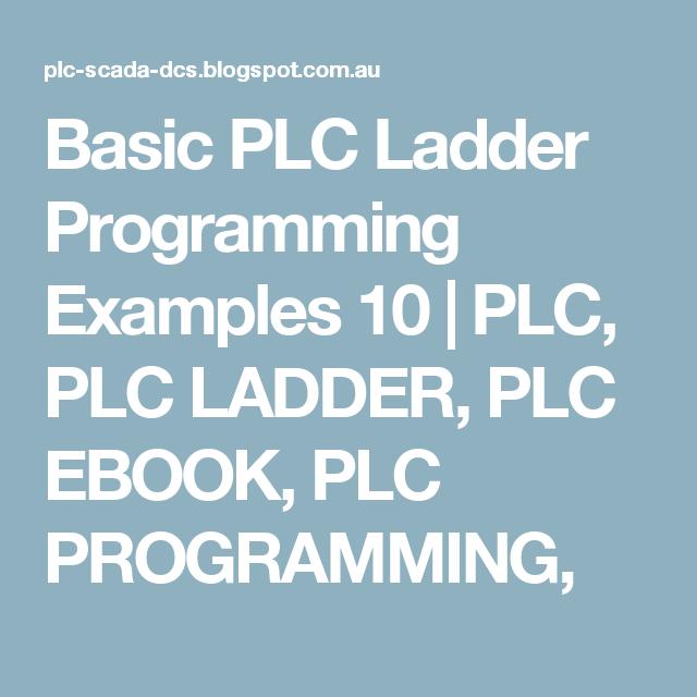 Basic PLC Ladder Programming Examples 10 | PLC, PLC LADDER, PLC EBOOK, PLC PROGRAMMING,