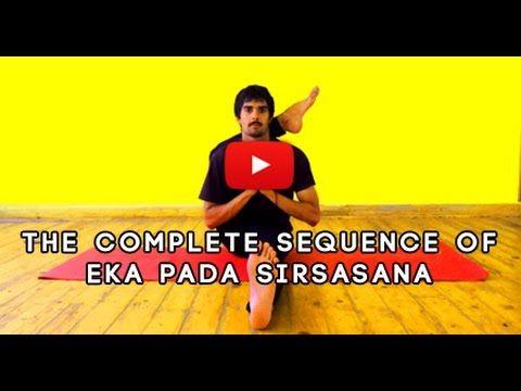 the complete sequence of eka pada sirsasana or footbehind