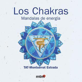 Los Chakras. Mandalas de energía / mtm editores