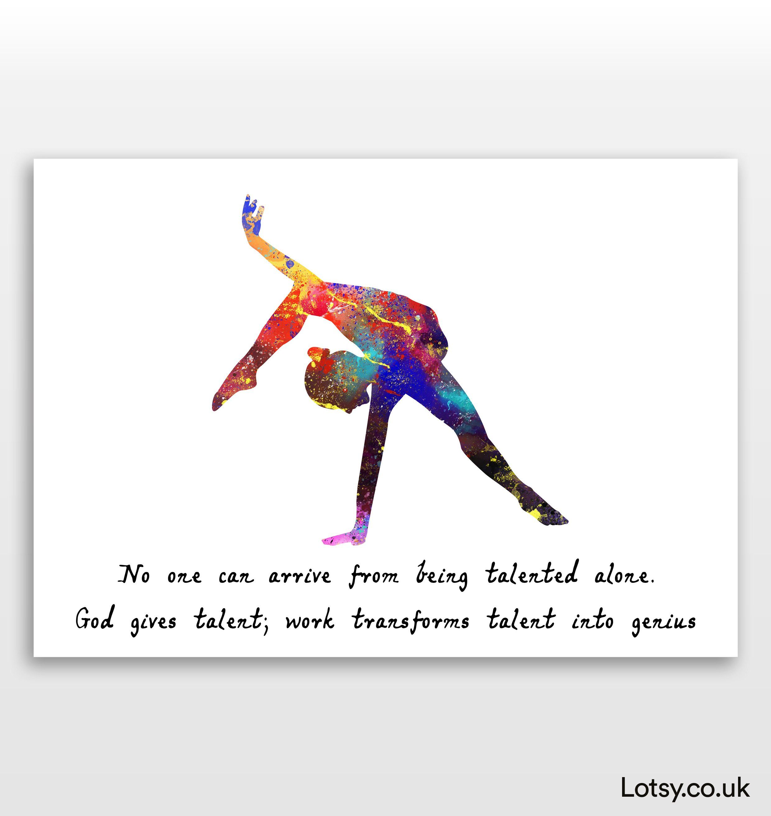 Ballet Quote - No one can arrive from being talented alone. God gives talent - A0 - (841mm x 1189mm) (33.1inch x 46.8inch)