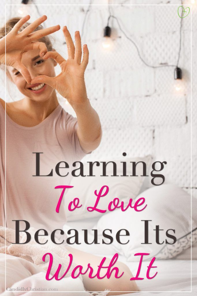 Learning How To Love Because It's Worth It... ~ Ca
