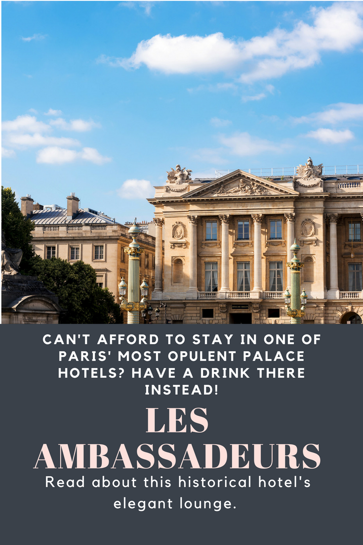 Even if you can't afford to stay in some of Paris' most luxurious hotels over night, you can enjoy a bit of the elegance by stopping into the bar for a drink. Les Ambassadeurs at Le Crillon is a fabulous choice for a drink with lovely cocktails and a large selection of grower champagne.