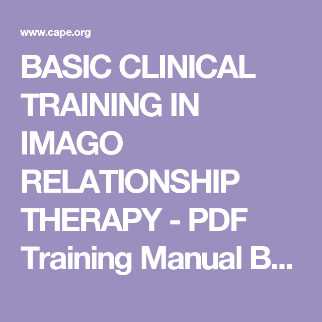 Basic Clinical Training In Imago Relationship Therapy Pdf Training Manual Book Relationship Therapy Therapy Tools Therapy