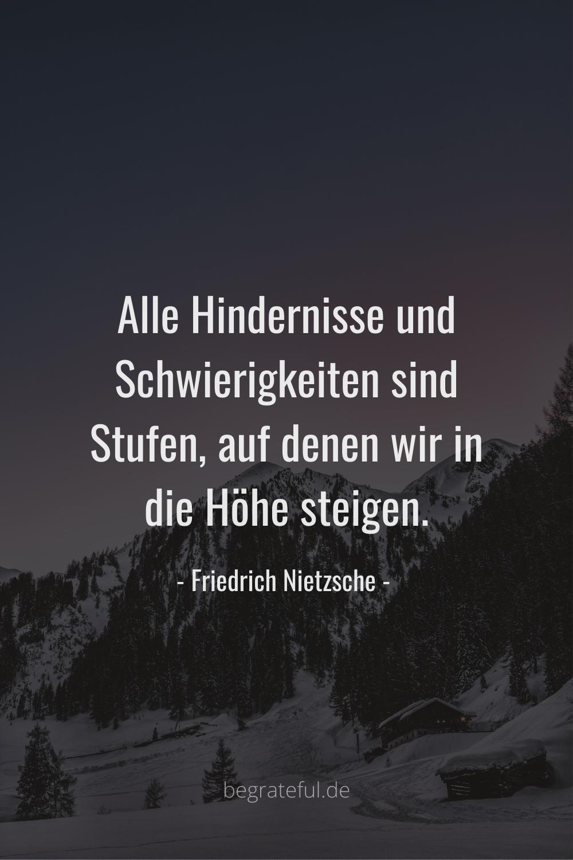 Nietzsche Zitate Alle Hindernisse Und Schwierigkeiten Sind Stufen Auf Denen Wir In Die Hohe Inspirierende Zitate Und Spruche Spruche Zitate Zitate