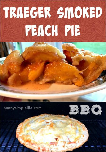 How To Make A Smoked Peach Pie In Your Treager