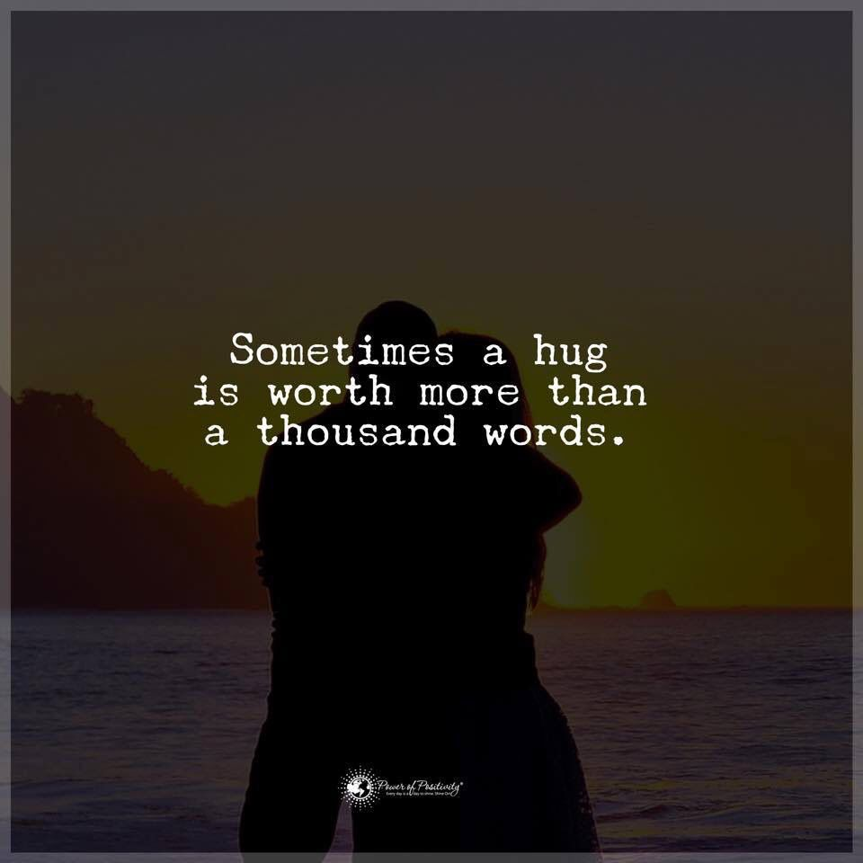 Sometimes, a hug is worth more than a thousand words