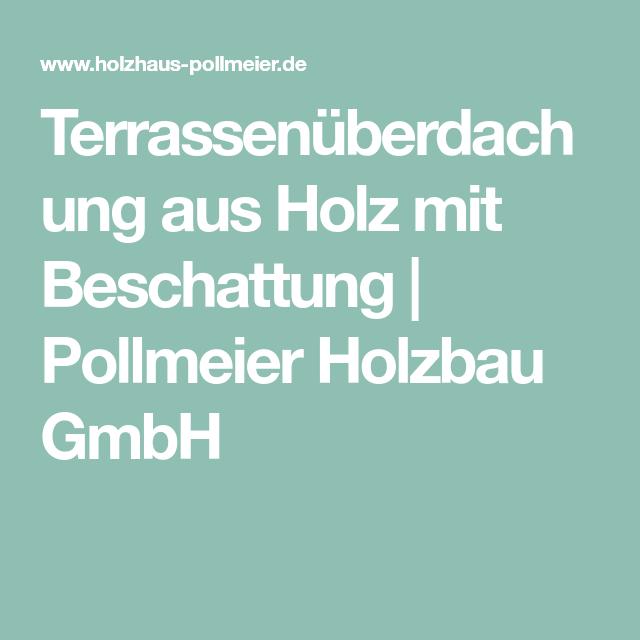 Terrassenüberdachung aus Holz mit Beschattung | Pollmeier Holzbau GmbH