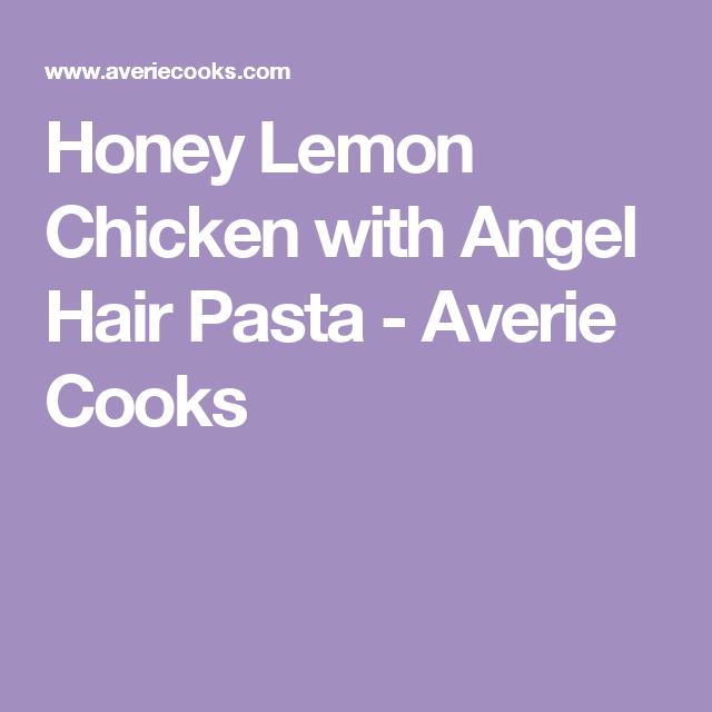 Honey Lemon Chicken with Angel Hair Pasta - Averie Cooks