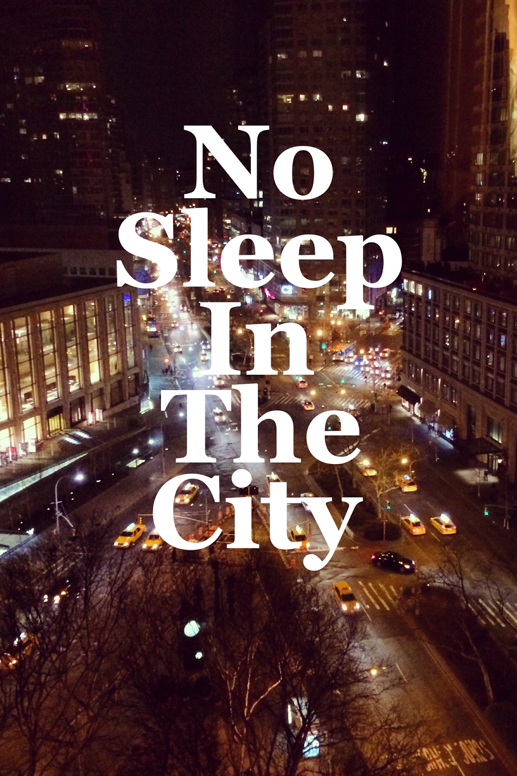 No Sleep In The City I Love Nyc Nyc City