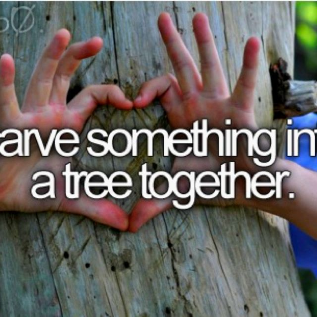 Carve something in a tree with you;) I would put my initials in a tree before I die.