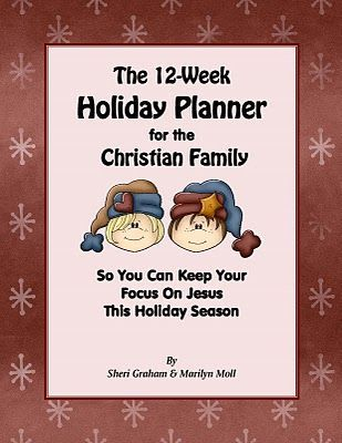 The Holidays are coming! 12 Week Holiday Season Planner for the Christian Family