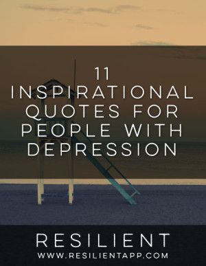Inspirational Quotes Depression 11 Inspirational Quotes For People With Depression  Pinterest