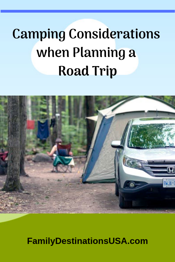 8f89783be Want to go camping during your road trip? Before you decide, take these  thoughts into consideration to be sure it is a good match for you and your  family.