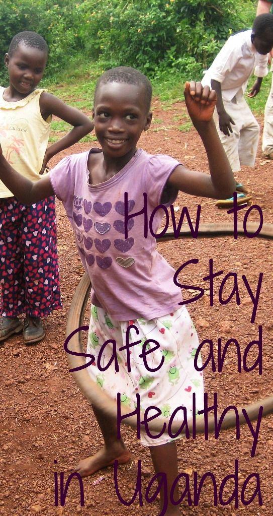 9 Ways to Stay Safe and Healthy in Uganda Uganda travel