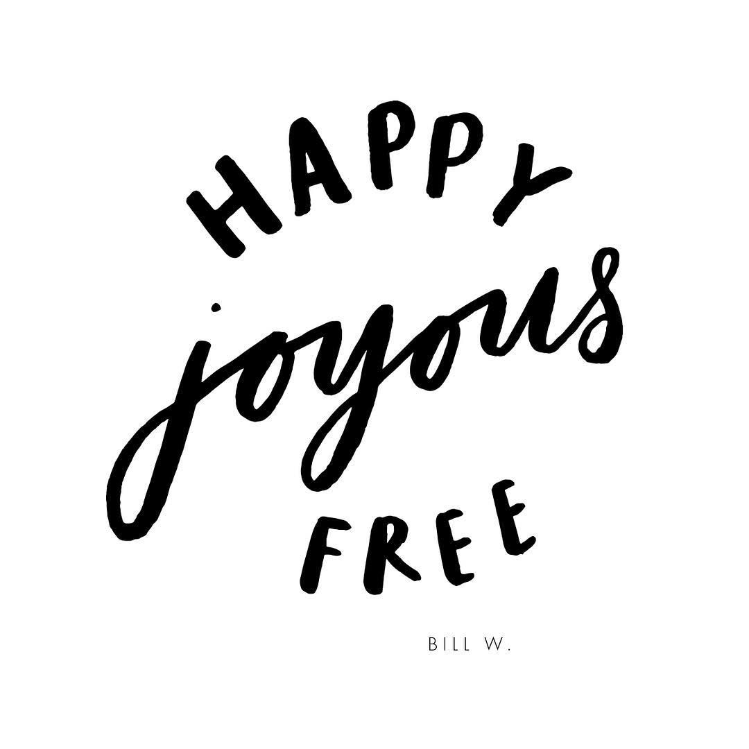 Anonymous Quotes About Life: Happy, Joyous And Free. 12 Step Recovery, Alcoholics